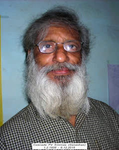 Comrade PV Srinivas (Ganeshan) 1.2.1939 - 6.12.2016